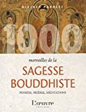 img - for 1000 merveilles de la sagesse bouddhiste (French Edition) book / textbook / text book