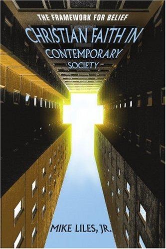 Christian Faith in Contemporary Society: The Framework for Belief