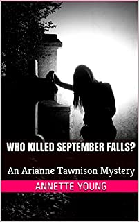 Who Killed September Falls?: An Arianne Tawnison Mystery by Annette Young ebook deal