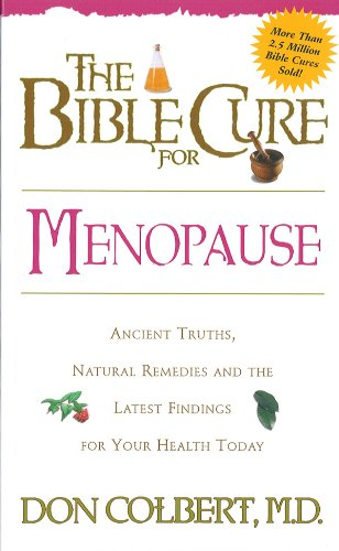 The Bible Cure For Menopause: Ancient Truths, Natural Remedies And The Latest Findings For Your Health Today (New Bible Cure (Siloam))