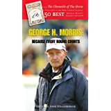 George H. Morris: Because Every Round Counts ~ George H. Morris