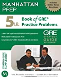 5 lb. Book of GRE Practice Problems (English and English Edition)
