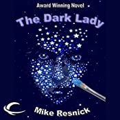 The Dark Lady: A Romance of the Far Future | Mike Resnick