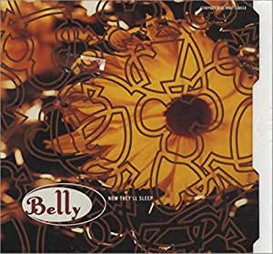 Belly - Now They'll Sleep / Thief / John Dark - Amazon.com Music