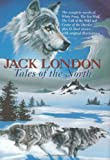 Tales of the North (Complete Novels of White Fang; Sea-Wolf; Call of the Wild; Cruise of the Dazzler; + 15 Stories. Illustrated Facsimiles) Jack London