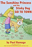 The Sunshine Princess and the Stinky Dog Go To Town (A Children's Picture ebook) (English Edition)