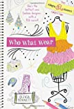 img - for Who What Wear The Allegra Biscotti Collection by Bennett, Olivia [Sourcebooks Jabberwocky,2011] (Paperback) book / textbook / text book