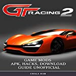 Gt Racing 2: Game Mods Apk, Hacks, Download Guide Unofficial | Chala Dar