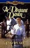 A Distant Dawn (Westward Dreams, Book 4) (031041301X) by Jane Peart