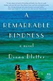 img - for A Remarkable Kindness: A Novel book / textbook / text book