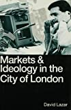 Markets and Ideology (0333489837) by Lazar, David