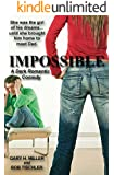 Impossible: A Dark Romantic Comedy