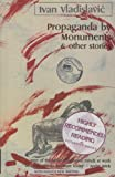 Propaganda by Monuments and Other Stories (Africasouth new writing) (0864863152) by Vladislavic, Ivan