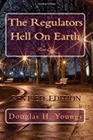 The Regulators: Hell On Earth Part One Revised Edition