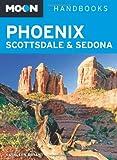 img - for Moon Phoenix, Scottsdale & Sedona (Moon Handbooks) book / textbook / text book