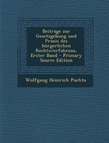 Beitrage Zur Gesetzgebung Und Praxis Des Burgerlichen Rechtsverfahrens, Erster Band
