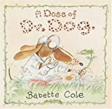 A Dose of Dr Dog (0099487683) by Cole, Babette