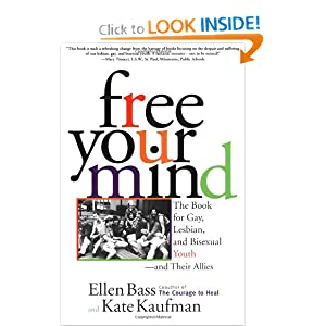 Free Your Mind: The Book for Gay, Lesbian, and Bisexual Youth and Their