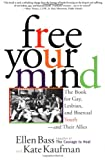 Ellen Bass Free Your Mind: The Book for Gay, Lesbian and Bisexual Youth, and Their Allies