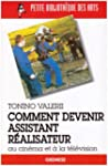 COMMENT DEVENIR ASSISTANT R�ALISATEUR...