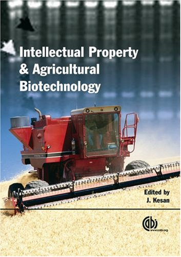 Agricultural Biotechnology and Intellectual Property: Seeds of Change (Cabi)