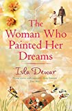 The Woman Who Painted Her Dreams (074726158X) by Dewar, Isla