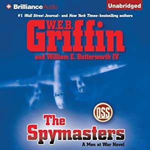 The Spymasters: A Men at War Novel, Book 7 | [W. E. B. Griffin, William E. Butterworth IV]