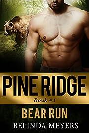Bear Run: A Bear Shifter Paranormal Romance (Pine Ridge Bear Shifter Paranormal Romance Series Book 1)