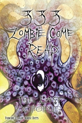 333 Zombie Come Reap: The Last Octopus (The Octopus Trilogy) (Volume 3)
