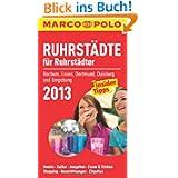 MARCO POLO Stadtführer Ruhrstädte für Ruhrstädter 2013: Bochum, Essen, Dortmund, Duisburg und Umgebung. Events...