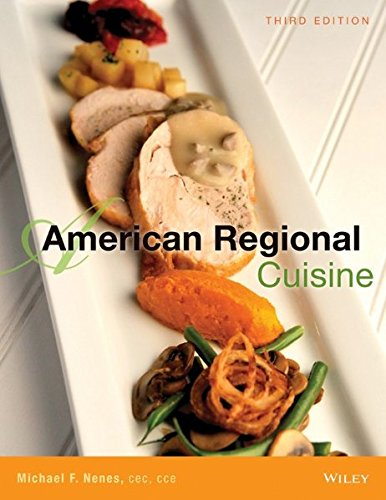 American Regional Cuisine by The International Culinary Schools at The Art Institutes, Michael F. Nenes