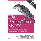 """High Performance MySQL / Optimierung, Backups, Replikation und Lastverteilung: 2. Auflagevon """"Baron Schwartz"""""""