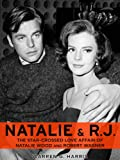 img - for Natalie and R.J.: The Star-Crossed Love Affair of Natalie Wood and Robert Wagner (Basis for the film The Mystery of Natalie Wood) book / textbook / text book