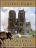 Der Gl�ckner von Notre-Dame: Vollst�ndige und �berarbeitete Ausgabe (Klassiker bei Null Papier)