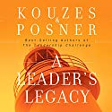 A Leader's Legacy Audiobook by James M. Kouzes, Barry Z. Posner Narrated by James M. Kouzes, Barry Z. Posner