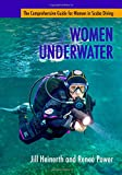 Women Underwater The Comprehensive Guide for Women in Scuba Diving