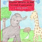 img - for Ritorno all'arca di Noe: Ricordati di essere gentile! a storia inedita (Italian Edition) book / textbook / text book