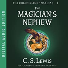 The Magician's Nephew: The Chronicles of Narnia (       UNABRIDGED) by C.S. Lewis Narrated by Kenneth Branagh
