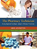 img - for The Pharmacy Technician: Foundations and Practices book / textbook / text book