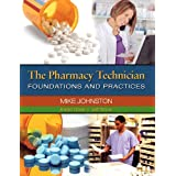 The Pharmacy Technician: Foundations and Practices ~ Mike Johnston CPhT