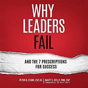Why Leaders Fail and the 7 Prescriptions for Success Audiobook