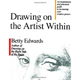 Drawing on the Artist within: An Inspirational and Practical Guide to Increasing Your Creative Powersby Betty Edwards