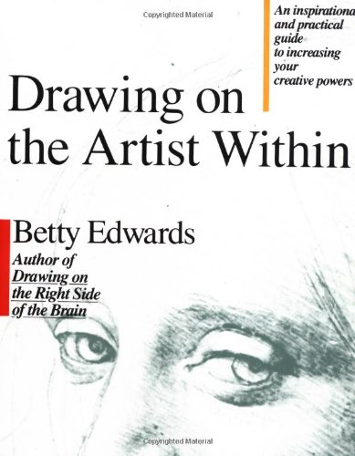Drawing On The Artist Within: An Inspirational And Practical Guide To Increasing Your Creative Powers front-973554