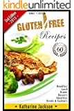 Gluten Free: Gluten Free Diet - 60 Gluten Free Recipes - 2nd Edition - (Gluten Free Cookbook, Gluten-Free Baking Classics, Gluten-Free Recipes, Gluten-Free Sugar-Free Dairy-Free, Cooking Book 1)