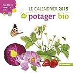 Calendrier 2015 du Potager Bio (le)