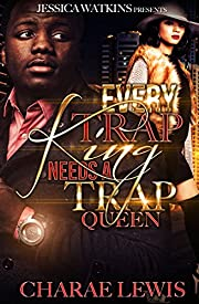 Every Trap King Needs A Trap Queen