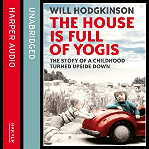 The House Is Full of Yogis | [Will Hodgkinson]