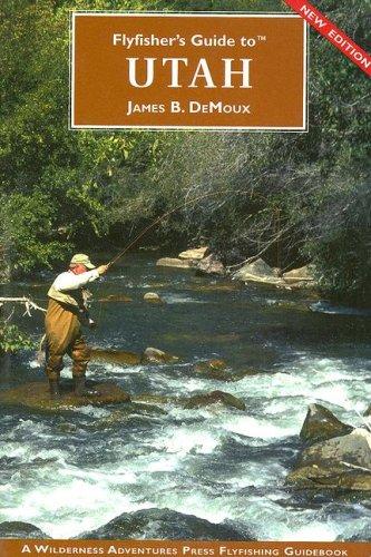 Flyfisher's Guide to Utah (Flyfishers Guide) (Flyfishers Guide) (Flyfishers Guidebooks)