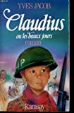 img - for Claudius, ou, Les beaux jours (French Edition) book / textbook / text book