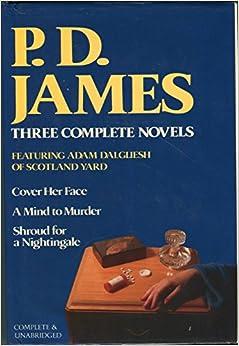P. D. James: Three Complete Novels